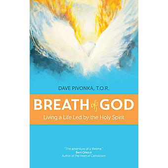 Breath of God - Living a Life Led by the Holy Spirit by Dave Pivonka -