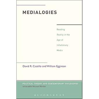 Medialogies - Reading Reality in the Age of Inflationary Media by Davi
