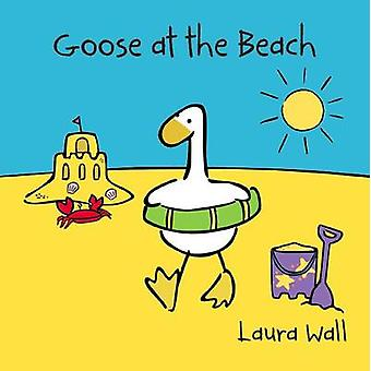 Goose at the Beach by Laura Wall - 9781782701958 Book