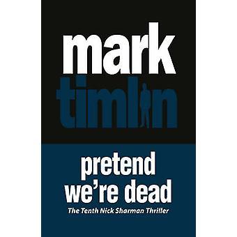 Pretend We're Dead by Mark Timlin - 9781843446286 Book
