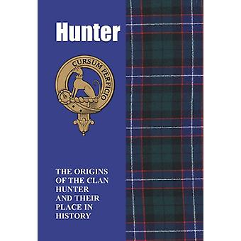 Hunter - The Origins of the Clan Hunter and Their Place in History by