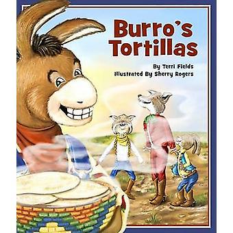 Burro's Tortillas by Terri Fields - Sherry Rogers - 9781934359181 Book