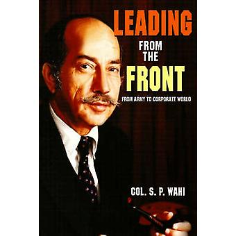 Leading from the Front - From Army to Corporate World by S.P. Wahi - 9