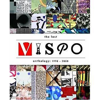 The Last Vispo Anthology - Visual Poetry 1998-2008 by Nico Vassilakis