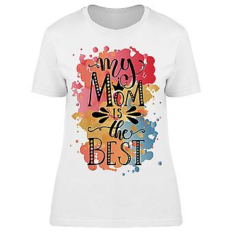 Mom Is The Best Graphic Tee Women's -Image by Shutterstock
