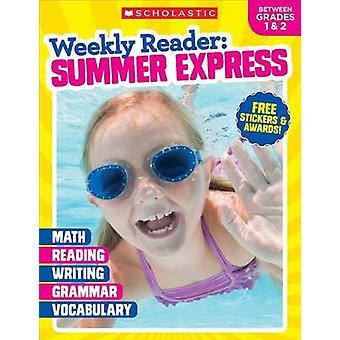 Weekly Reader - Summer Express (Between Grades 1 & 2) by Scholastic Te