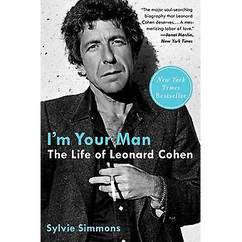 I'm Your Man - The Life of Leonard Cohen by Sylvie Simmons - 978006199
