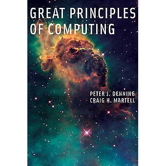 Grandes princípios da computação por Peter J. Denning - Craig H. Martell