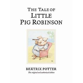 The Tale of Little Pig Robinson by Beatrix Potter - Beatrix Potter -
