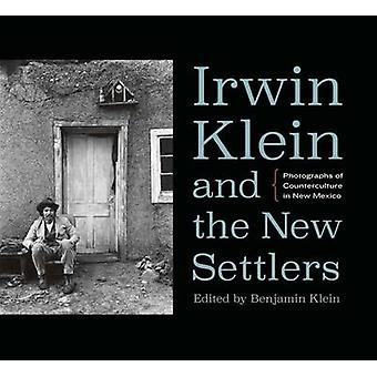 Irwin Klein and the New Settlers - Photographs of Counterculture in Ne