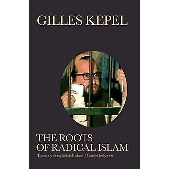 Les racines de l'Islam Radical (nouvelle édition) par Gilles Kepel - 9780863565