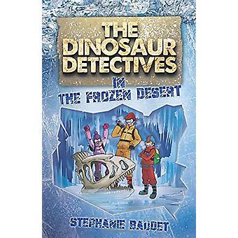 The Dinosaur Detectives in the Frozen Desert by Stephanie Baudet - 97