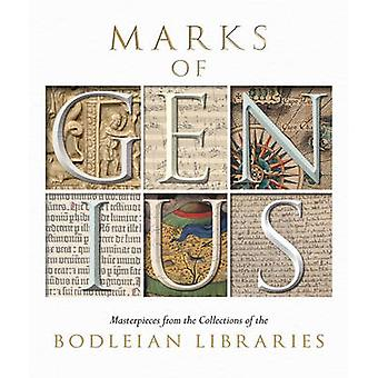 Marks of Genius - Masterpieces from the Collections of the Bodleian Li