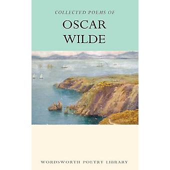 The Collected Poems of Oscar Wilde (2nd Revised edition) by Oscar Wil