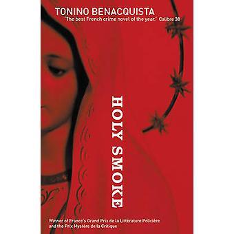 Holy Smoke by Tonino Benacquista - Adriana Hunter - 9781904738015 Book