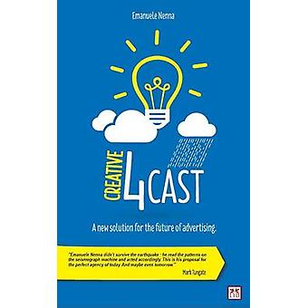 Creative 4Cast - A New Solution for the Future of Advertising by Emanu