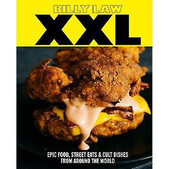 XXL - Epic food - street eats & cult classics from around the world by