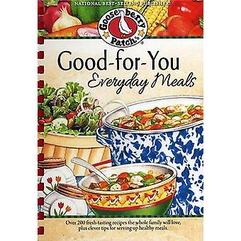 Good-For-You Everyday Meals Cookbook by Gooseberry Patch - 9781620930