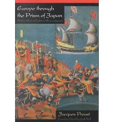 Europe Through the Prism of Japan - Sixteenth to Eighteenth Centuries