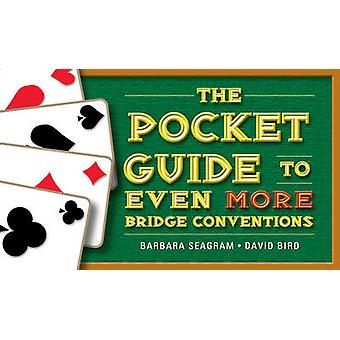 The Pocket Guide to Even More Bridge Conventions by Barbara Seagram -