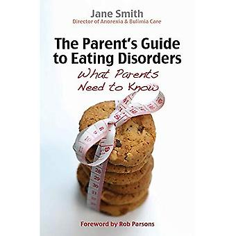 The Parent's Guide to Eating Disorders. by Jane Smith