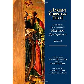 Incomplete Commentary on Matthew (Opus Imperfectum), Volume Incomplete Commentary on Matthew (Opus Imperfectum), Volume Incomplete Commentary on Matth