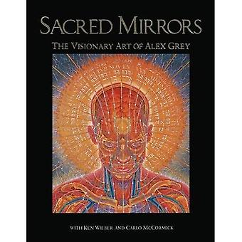Sacred Mirrors: The Visionary Art of Alexander Grey