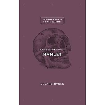 Shakespeare's Hamlet (Christian Guides to the Classics)