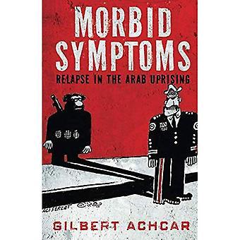 Morbid symptomer: Tilbagefald i den arabiske opstand (Stanford undersøgelser i midten østlige og jeg)