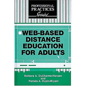 Web-based Distance Education for Adults (Professional Practices in Adult Education & Lifelong Learning)