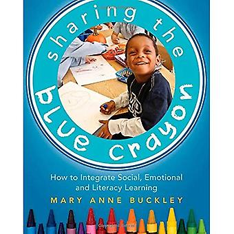 Sharing the Blue Crayon: How to Integrate Social, Emotional, and Literacy Learning
