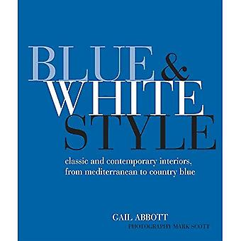Blue and White Style - Classic and contemporary interiors from Mediterranean to country blue