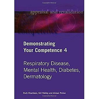 Demonstrating Your Competence: v. 4: Respiratory Disease, Mental Health, Diabetes, Dermatology v. 4 (Appraisal...