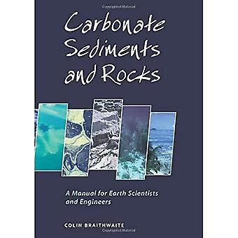 Carbonate Sediments and Rocks: A Manual for Geologists and Engineers