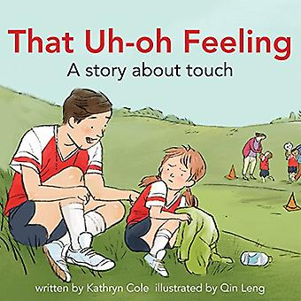 That Uh-Oh Feeling: A Story about Touch (I'm a Great Little Kid)