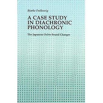 A Case Study in Diachronic Phonology: Onbin changes in old Japanese