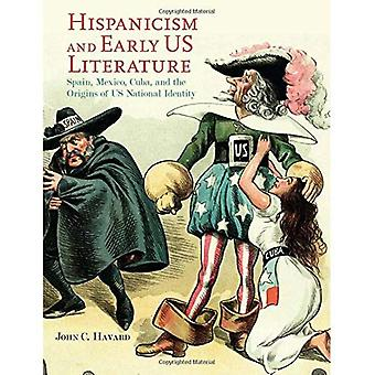 Hispanicism and Early US Literature: Spain, Mexico, Cuba, and the Origins of US National Identity