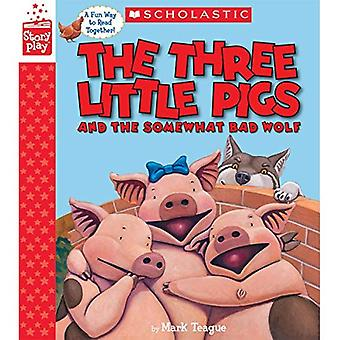 The Three Little Pigs and the Somewhat Bad Wolf (a Storyplay Book) (Storyplay)