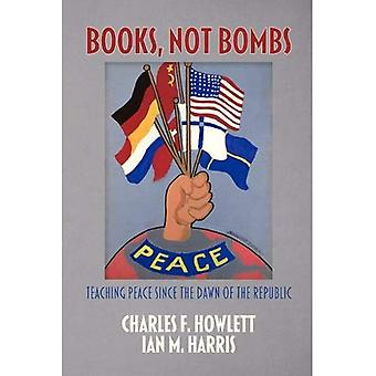 Books, Not Bombs: Teaching Peace Since the Dawn of the Republic (Peace Education)