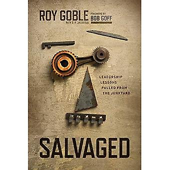 Salvaged: Leadership Lessons� Pulled from the Junkyard