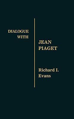 Dialogue with Jean Piaget by Evans & Richard Isadore