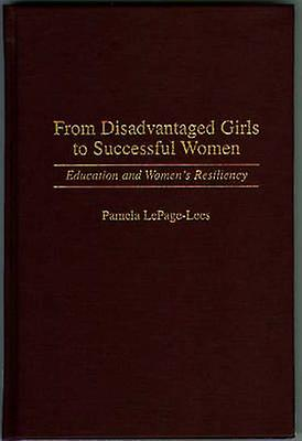 From Disadvantaged Girls to Successful femmes Education and femmes Resiliency by LepageLees & Pamela