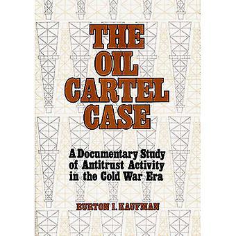 Das Öl-Kartell Fallstudie ein Dokumentarfilm der kartellrechtlichen Tätigkeit in der Ära des Kalten Krieges von Kaufman & Burton Ira