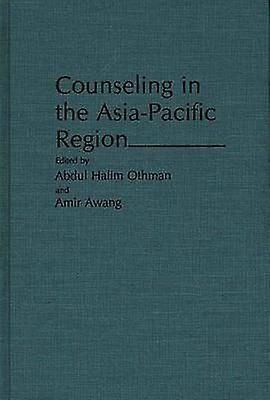 Counseling in the AsiaPacific Region by Othman & Abdul Halim