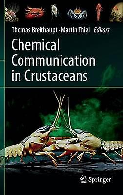 Chemical Communication in Crustaceans by Breithaupt & Thomas