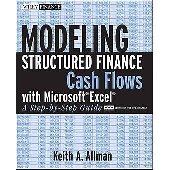 Modellering strukturerad finansiering kassaflöden med Microsoft Excel A StepByStep Guide av Allman & Keith A.