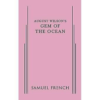 August Wilsons Gem of the Ocean by Wilson & August