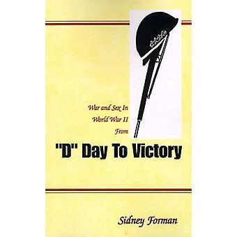 D Day to Victory War and Sex in World War II from by Forman & Sidney