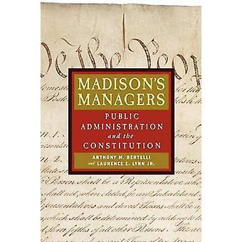 Madisons ledere offentlig administrasjon og Grunnloven av Bertelli & Anthony Michael