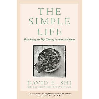 The Simple Life Plain Living and hoog denken in de Amerikaanse cultuur door Shi & David E.